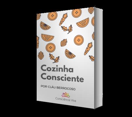 """""""Cozinha Consciente"""" por Cláu Berrocoso @conscienciaviva"""